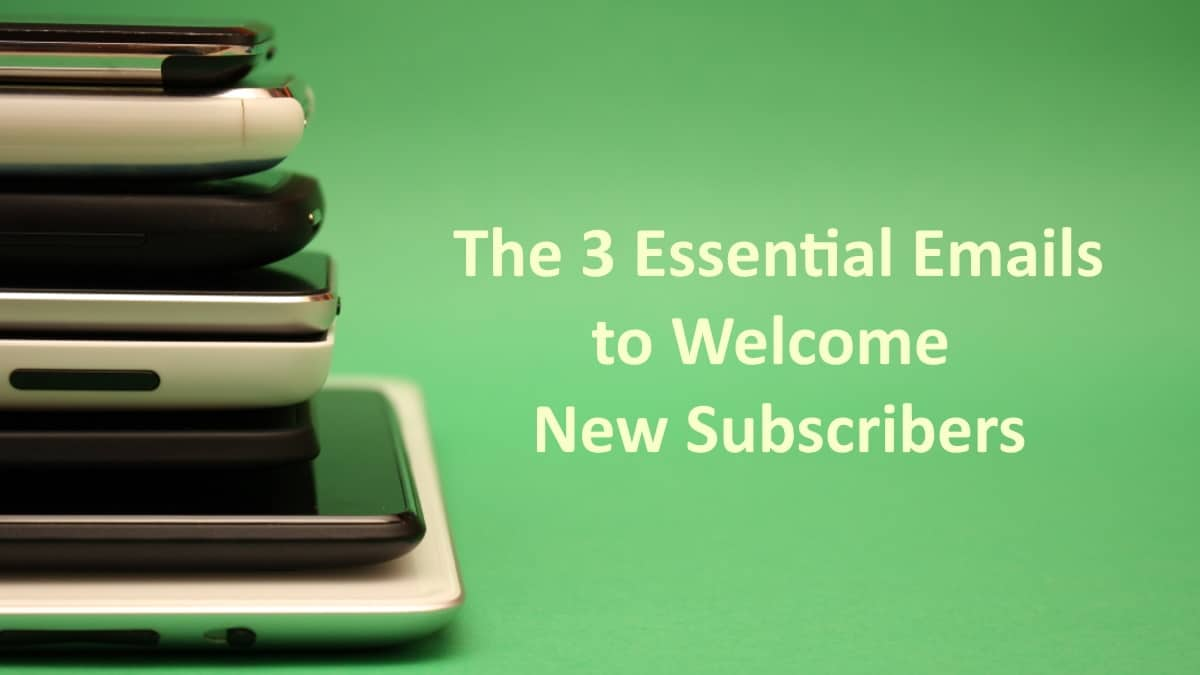 3 Essential Welcome Emails